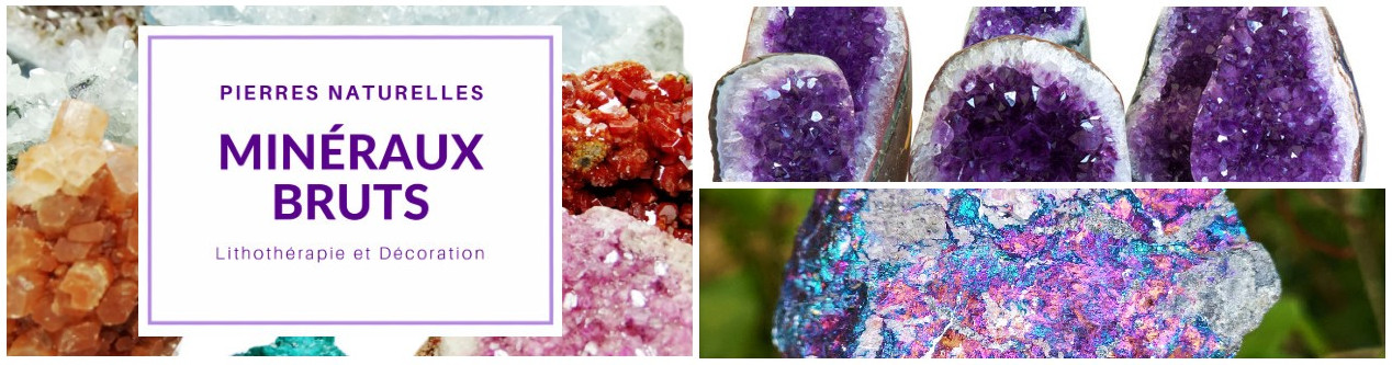 Minéraux bruts - Pierres naturelles